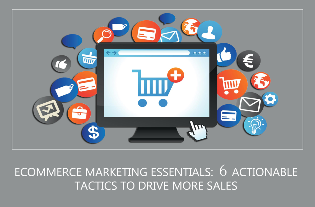 6 Ecommerce marketing strategies to drive more sales